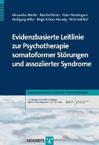 Cover Evidenzbasierte Leitlinie zur Psychotherapie somatoformer Störungen und assoziierter Syndrome