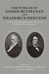 Cover The Worlds of James Buchanan and Thaddeus Stevens