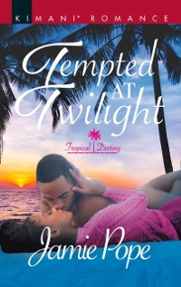 Cover Tempted At Twilight (Tropical Destiny, Book 4)