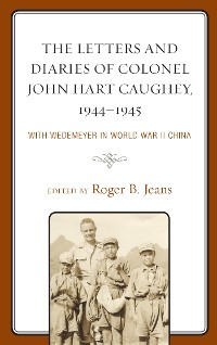 Cover The Letters and Diaries of Colonel John Hart Caughey, 1944–1945
