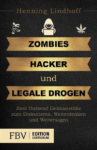 Cover Zombies, Hacker und legale Drogen