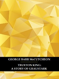Cover Truxton King: A Story of Graustark
