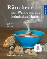 Cover Räuchern mit Weihrauch und heimischen Harzen