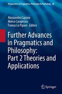 Cover Further Advances in Pragmatics and Philosophy: Part 2 Theories and Applications