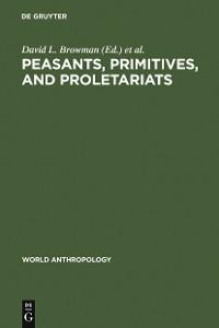 Cover Peasants, Primitives, and Proletariats