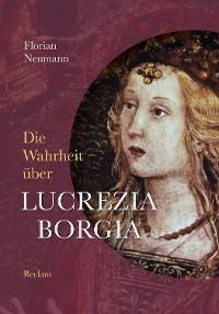 Cover Die Wahrheit über Lucrezia Borgia