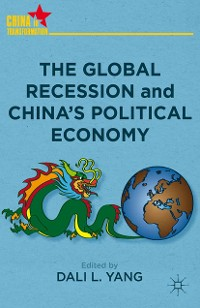 Cover The Global Recession and China's Political Economy