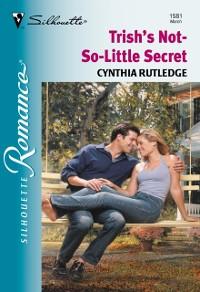 Cover Trish's Not-so-little Secret (Mills & Boon Silhouette)