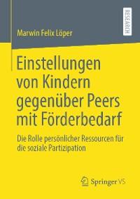 Cover Einstellungen von Kindern gegenüber Peers mit Förderbedarf