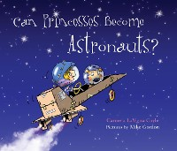 Cover Can Princesses Become Astronauts?