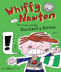 Cover Whiffy Newton in the Case of the Dastardly Deeds