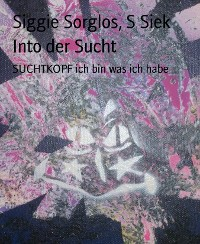 Cover Into der Sucht