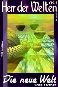 Cover HERR DER WELTEN 041: Die neue Welt