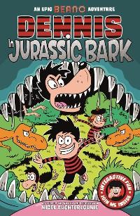 Cover Dennis in Jurassic Bark
