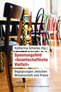 Cover Spannungsfeld »Gesellschaftliche Vielfalt«