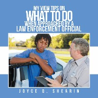 Cover My View Tips on What to Do When Approached by a Law Enforcement Official