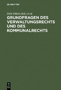 Cover Grundfragen des Verwaltungsrechts und des Kommunalrechts