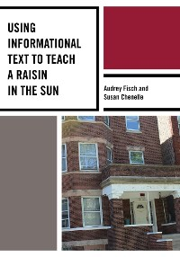 Cover Using Informational Text to Teach A Raisin in the Sun