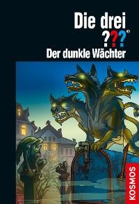 Cover Die drei ??? Der dunkle Wächter (drei Fragezeichen)