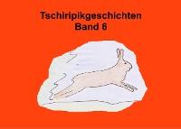 Cover Tschiripikgeschichten Band 6
