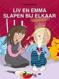 Cover Liv en Emma: Liv en Emma slapen bij elkaar