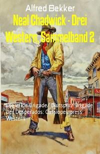 Cover Neal Chadwick - Drei Western, Sammelband 2