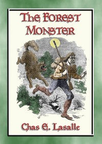 Cover THE FOREST MONSTER - a YA Western with action, adventure and loads of romance