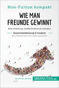 Cover Wie man Freunde gewinnt. Zusammenfassung & Analyse des Bestsellers von Dale Carnegie