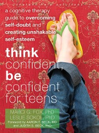 Cover Think Confident, Be Confident for Teens