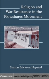 Cover Religion and War Resistance in the Plowshares Movement