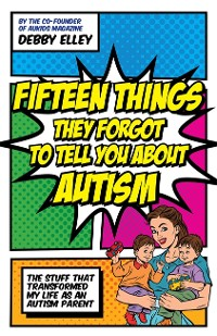 Cover Fifteen Things They Forgot to Tell You About Autism