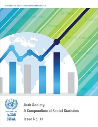 Cover Arab Society: Compendium of Social Statistics - Issue No.13