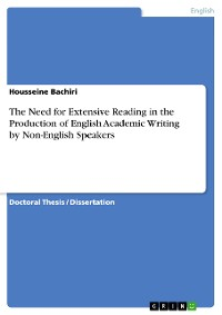 Cover The Need for Extensive Reading in the Production of English Academic Writing by Non-English Speakers