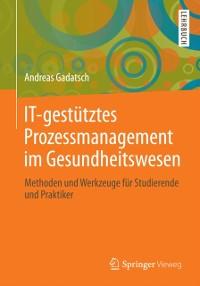 Cover IT-gestutztes Prozessmanagement im Gesundheitswesen