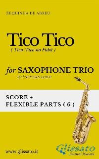 Cover Tico Tico - Flexible Sax Trio score & parts
