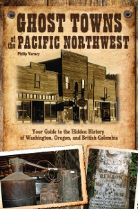 Cover Ghost Towns of the Pacific Northwest