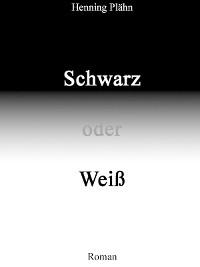 Cover Schwarz oder Weiß