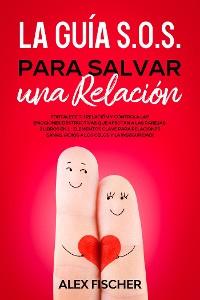 Cover La Guía S.O.S. para Salvar una Relación