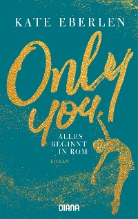 Cover Only you – Alles beginnt in Rom