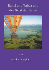 Cover Rahel und Tabea und der Geist der Berge