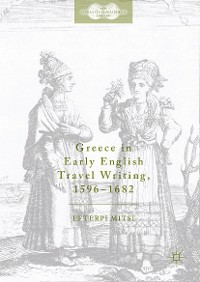 Cover Greece in Early English Travel Writing, 1596–1682