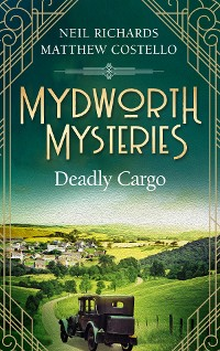 Cover Mydworth Mysteries - Deadly Cargo