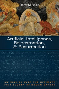 Cover Artificial Intelligence, Reincarnation, and Resurrection