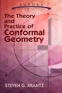 Cover The Theory and Practice of Conformal Geometry