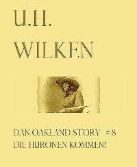 Cover LEGENDÄRE WESTERN:  DAN OAKLAND STORY #8:  Die Huronen kommen!