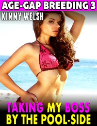 Cover Taking My Boss By the Poolside : Age Gap Breeding 3