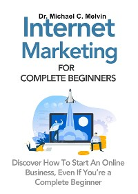 Cover Internet Marketing For Complete Beginners