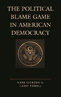 Cover The Political Blame Game in American Democracy