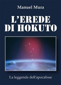 Cover L'erede di Hokuto - La leggenda dell'apocalisse