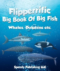 Cover Flipperrific Big Book Of Big Fish (Whales, Dolphins etc)